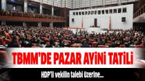 TBMM'DE PAZAR AYİNİ TATİLİ