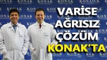Varise ağrısız çözüm Konak'ta!