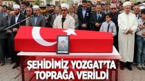 Şehidimiz Yozgat'ta toprağa verildi
