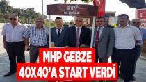MHP Gebze 40x40'a start verdi!