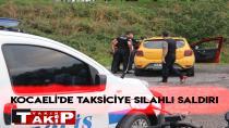 Kocaeli'de Taksiciye Silahlı Saldırı