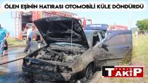 Ölen Eşinin Hatırası Otomobili Küle Döndürdü