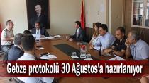 Gebze protokolü 30 Ağustos'a hazırlanıyor