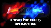 Fuhuş çetesine Kocaeli'de operasyon!