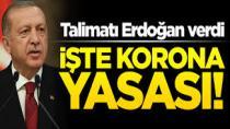 Erdoğan Talimat verdi! İşte korona yasası...